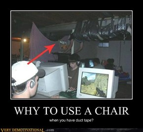 WHY TO USE A CHAIR