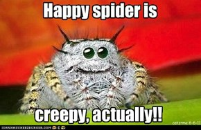 Happy spider is