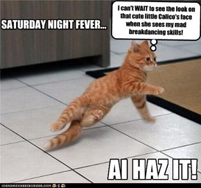 SATURDAY NIGHT FEVER...