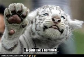 i would like a nummeh...