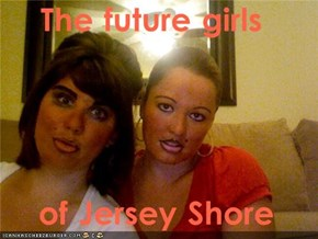 The future girls   of Jersey Shore
