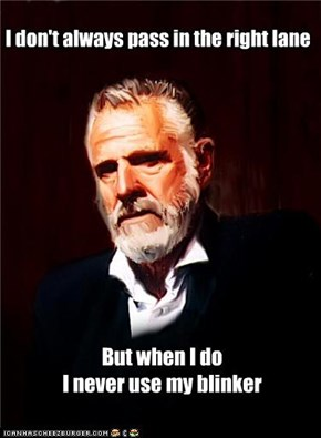 I don't always pass in the right lane