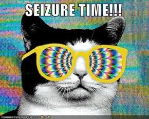 SEIZURE TIME!!!