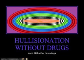 HULLISIONATION WITHOUT DRUGS