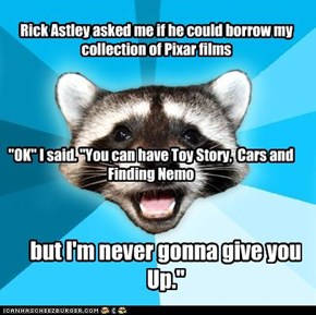 Lame Pun Coon: Get That One From Any Other Guy