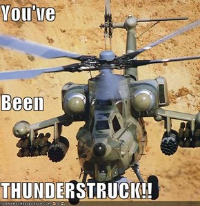 You've Been  THUNDERSTRUCK!!
