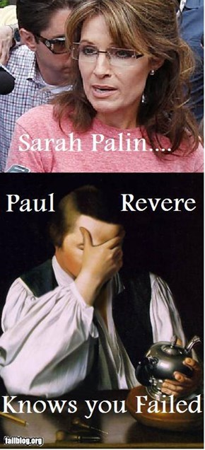 Paul Revere knows you failed...