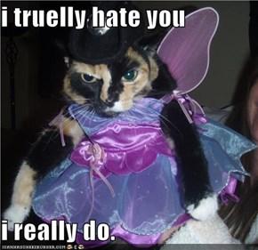 i truelly hate you   i really do.