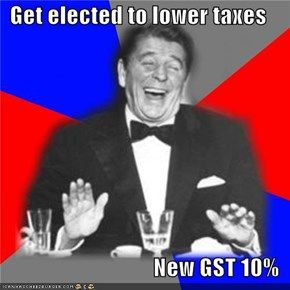 Get elected to lower taxes  New GST 10%