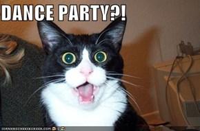 DANCE PARTY?!