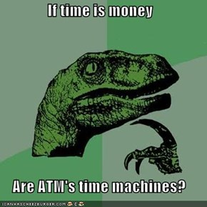 Philosoraptor: Only If Your PIN Is a Flux Capacitor