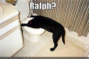 Ralph?