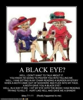 A BLACK EYE?