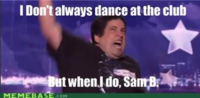 The Most Interesting Dancer in the World