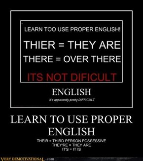 LEARN TO USE PROPER ENGLISH