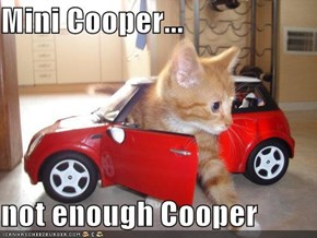 Mini Cooper...  not enough Cooper