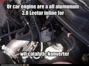 Ur car engine are a all alumunum 3.0 Leetur inline for