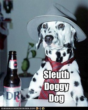 Sleuth Doggy Dog