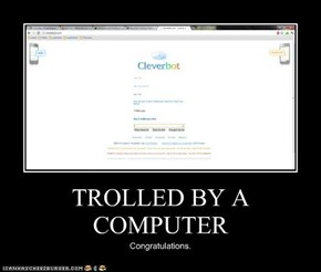 TROLLED BY A COMPUTER