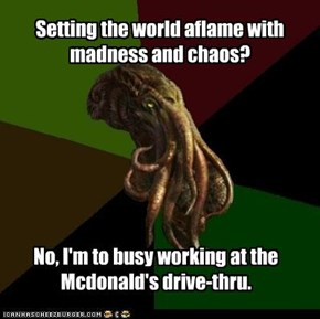 Low-wage Cthulhu: Even evil God-Aliens gotta to pay the bills.