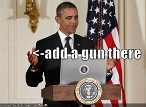 <-add a gun there