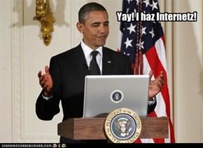 Yay! I haz Internetz!