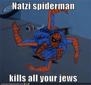 Natzi spiderman  kills all your jews