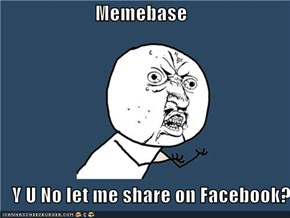 Memebase         Y U No let me share on Facebook?