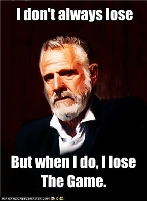 I don't always lose
