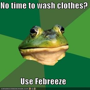 No time to wash clothes?  Use Febreeze