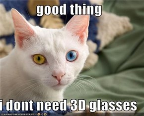 good thing  i dont need 3D glasses