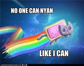 NO ONE CAN NYAN