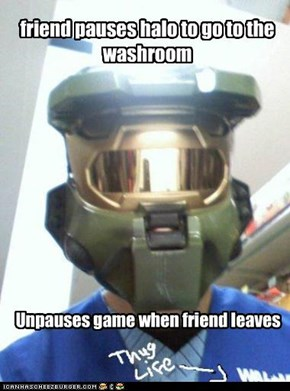 friend pauses halo to go to the washroom