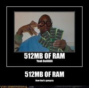 512MB OF RAM