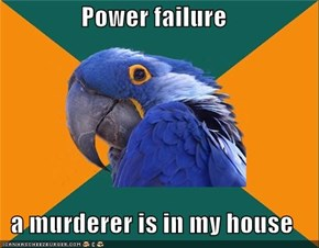 Power failure  a murderer is in my house