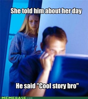Internet Husband: Cool Story Bro