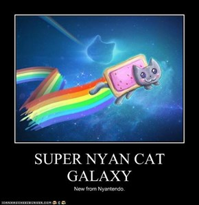 SUPER NYAN CAT GALAXY