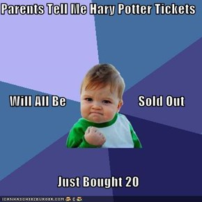 Parents Tell Me Hary Potter Tickets Will All Be                            Sold Out Just Bought 20