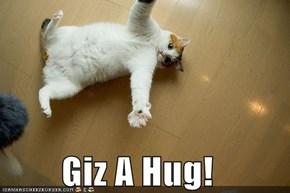 Giz A Hug!