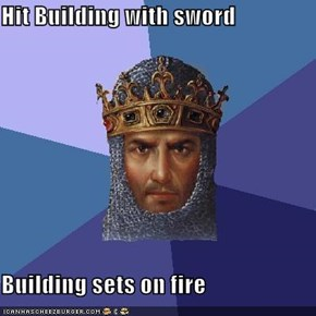 Hit Building with sword  Building sets on fire