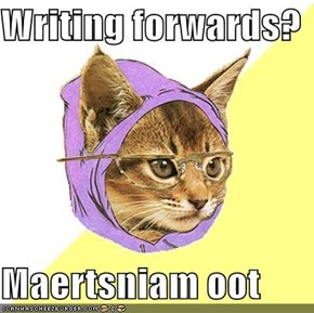 Writing forwards?  Maertsniam oot