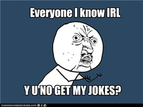 Everyone I know IRL