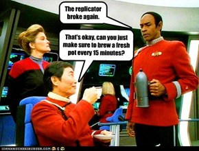 The replicator broke again.