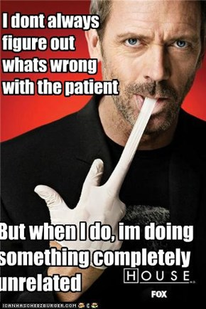I dont always                 figure out                         whats wrong                                     with the patient