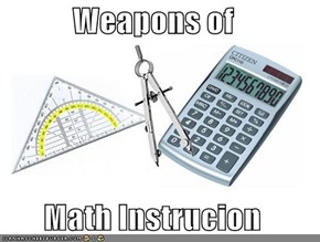 Weapons of  Math Instrucion