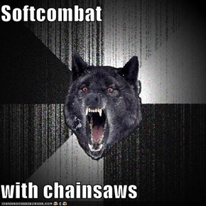 Softcombat  with chainsaws