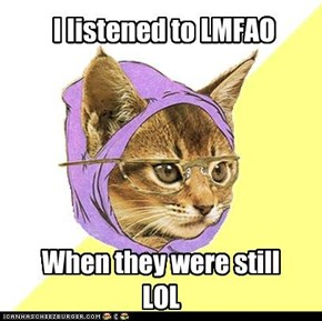 Hipster Kitty: LMFAO