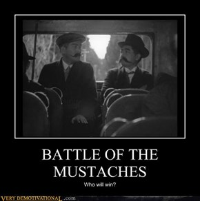 BATTLE OF THE MUSTACHES