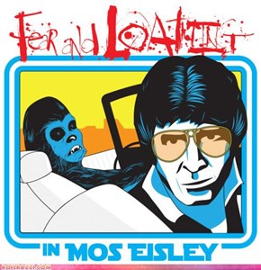Fear And Loathing In Mos Eisley