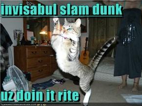 invisabul slam dunk  uz doin it rite